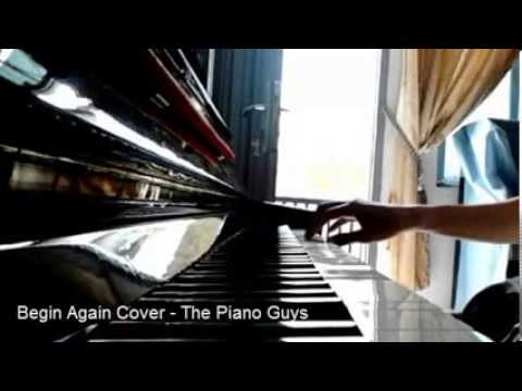 Begin Again Cover - The Piano Guys