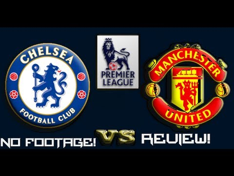 REVIEW - Chelsea vs. Manchester United (2-3) - Blues Suffer 1st Loss - Van Persie Big (NO Footage)