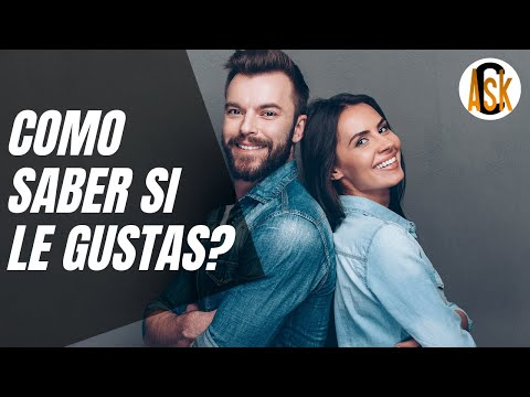 Como Saber Si Le Gustas A Un Hombre