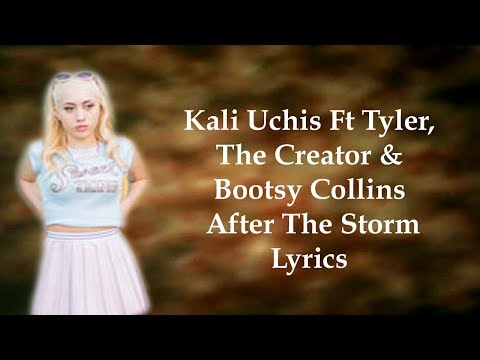 Kali Uchis Ft Tyler, The Creator & Bootsy Collins - After The Storm (Lyrics)