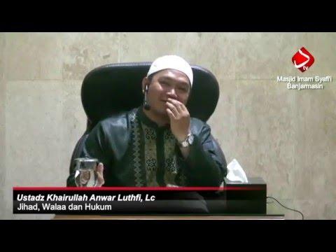 Jihad, Walaa Dan Hukum #6 - Ustadz Khairullah Anwar Luthfi, Lc