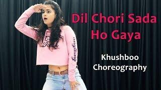 Dil Chori Sada Ho Gaya Song Dance Choreography | Bollywood Video | Hindi Songs For Dancing Girls