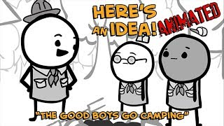 The Good Boys Go Camping - Here's an Idea! ANIMATED
