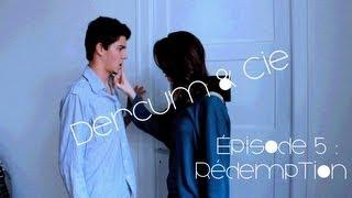 Dercum & Cie : épisode 5 : Rédemption (web-serie)