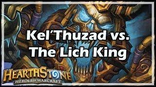 [Hearthstone] Kel'Thuzad vs. The Lich King