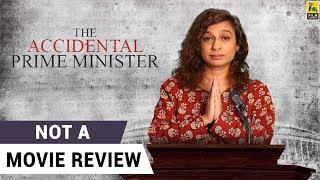 The Accidental Prime Minister | Not A Movie Review | Anupam Kher | Akshaye Khanna | Sucharita Tyagi