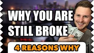 4 Reasons Why You're Still Broke - What Rich People Do That Poor People Don't