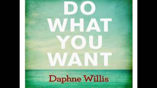 Watch Daphne Willis Do What You Want video
