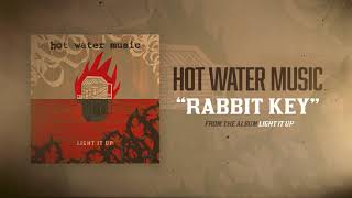 Hot Water Music - Rabbit Key