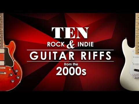 10 Rock & Indie Guitar Riffs From The 2000s (Fender Stratocaster / Gibson Les Paul / ES-339)