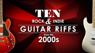10 Rock & Indie Guitar Riffs from the 2000s (Fender Stratocaster / Gibson Les Paul Junior / ES-339)
