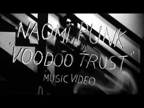 Naomi Punk - &quot;Voodoo Trust&quot; (Official Music Video)