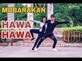 Hawa Hawa ( Dance video ) | Mubarakan | Anil Kapoor, Arjun Kapoor, Ileana D'Cruz, Athiya Shetty