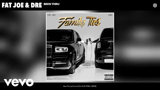 Fat Joe, Dre - Been Thru (Audio)
