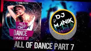 All Of Dance 2018 Part 7   DJ Manik  2018   Tapori Hot Mix   Party Mix 2018