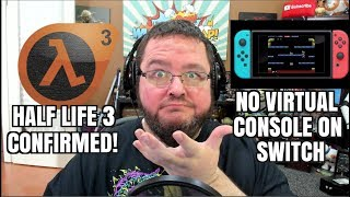 Gaming News: Half Life 3 CONFIRMED BY FANS! No Virtual Console on Switch