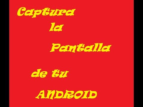 Captura la pantalla de tu Android sin ROOT 2013 HD
