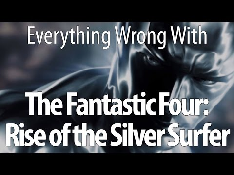 Everything Wrong With Fantastic Four: Rise Of The Silver Surfer