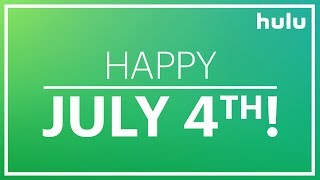 Happy 4th Of July • Hulu