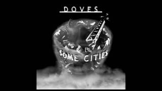 Watch Doves Some Cities video