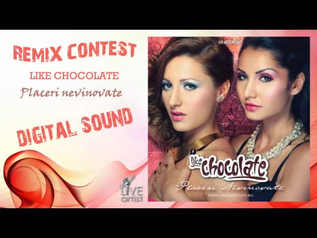 Like Chocolate - Placeri nevinovate (Remix Contest) by Digital Sound