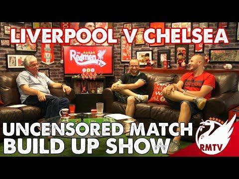 Liverpool v Chelsea | Uncensored Match Build Up