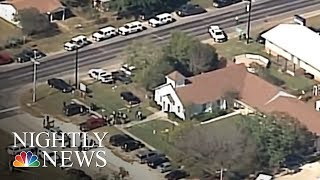 Texas Church Shooting: At Least Two Dozen Parishioners Killed | NBC Nightly News