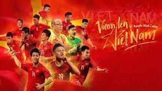 Vươn Lên Việt Nam - (Dành Tặng Đội Tuyển Bóng Đá Việt Nam) - Nhiều nghệ sĩ | ST:  Nguyễn Minh Cường