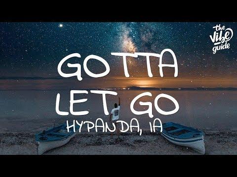 Hypanda, IA - Gotta Let Go (Lyrics)