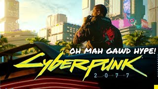 CYBERPUNK 2077 OH MAH GAWD HYPE!!! - An FPS RPG or an RPG FPS
