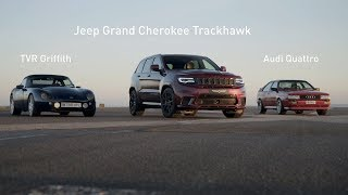 Jeep Grand Cherokee Trackhawk - Drag Race vs. Audi Quattro & TVR Griffith