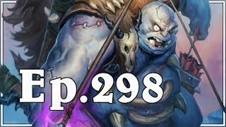 Funny And Lucky Moments - Hearthstone - Ep. 298