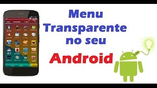 Menu Transparente no Moto G