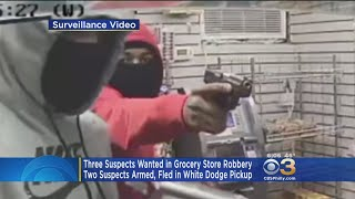 3 Suspects Wanted In Grocery Store Robbery