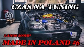 Czas na Tuning Made in Poland #6 - Daewoo Lanos 500hp+