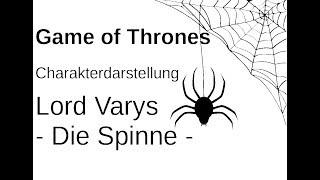 Wer ist Lord Varys? Game of Thrones Staffel 1 - 8 // Zusammenfassung über die Spinne (Deutsch)