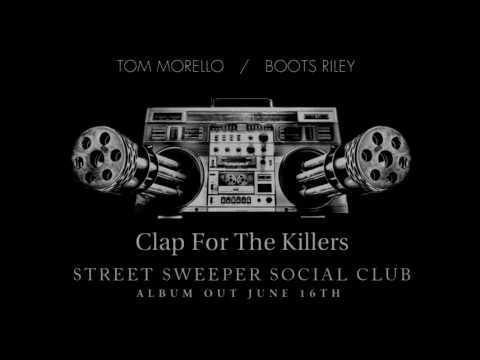 Street Sweeper - Clap For The Killers