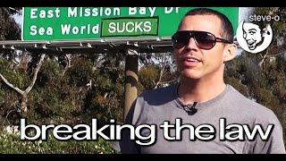 Breaking The Law! - Steve-O