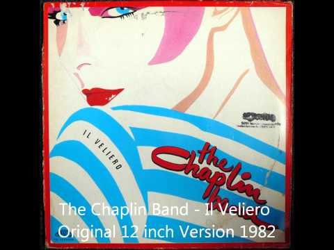 The Chaplin Band - Il Veliero Original 12 inch Version 1982