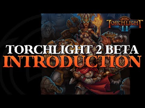 Torchlight 2 Beta - Introduction