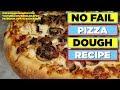 Authentic NO Fail Pizza Dough Recipe