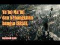 Ya Juj Ma Juj Dan Kebangkitan Bangsa Israel mp3