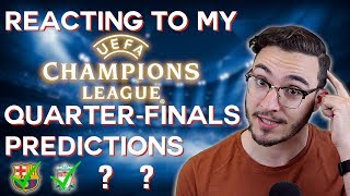 Reacting to my Champions League Quarter-Finals Predictions (& Europa League Reaction Video)