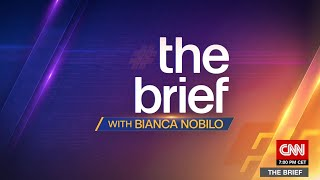 CNN International - The Brief With Bianca Nobilo