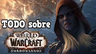TODO sobre Shadowlands la Nueva Expansion WoW