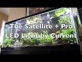 Satellite + Pro LED: Unboxing and Setup