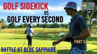 Golf Sidekick vs Golf Every Second - Battle at Blue Sapphire - Amateur vs Pro Collaboration Part 1