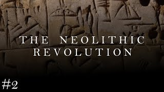 The Neolithic Revolution [HotW #2]
