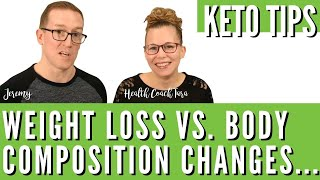KETO TIPS | Fat Loss Vs Weight Loss | Body Composition Changes On Keto