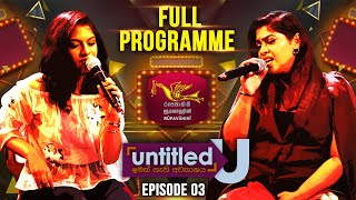 Untitled | Raini Gunathilake - Windi Gunathilake | Episode -03 | 2019-07-21